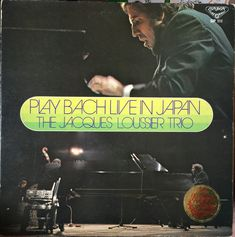 PLAY BACH LIVE IN JAPAN THE JAQUES LOUSSIER TRIO