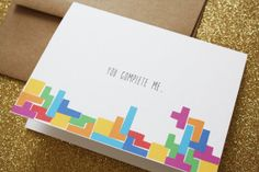 You Complete MeTetris Card by DoveDesignsShop on Etsy, $6.50  If Someone gave this to me I'd love them forever