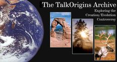 Talk.origins is a Usenet newsgroup devoted to the discussion and debate of biological and physical origins. Most discussions in the newsgroup center on the creation/evolution controversy, but other topics of discussion include the origin of life, geology, biology, catastrophism, cosmology and theology.