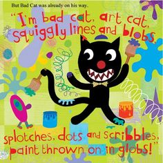 Bad Cat: Inspiration for Art Week by Tracy Mcguinness Kelly. Love this artist's work, ideas and inspiration! So worth pinning now and checking out later! Art Books For Kids, Art For Kids, Kid Books, Children's Books, Class Books, Story Books, Arte Elemental, Kindergarten Art Projects, Art Base
