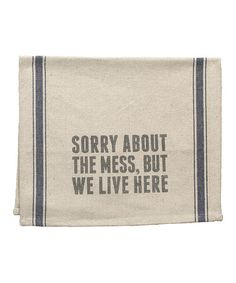 Look what I found on #zulily! 'We Live Here' Tea Towel by Primitives by Kathy #zulilyfinds