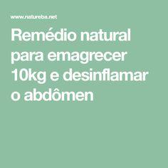 Remédio natural para emagrecer 10kg e desinflamar o abdômen