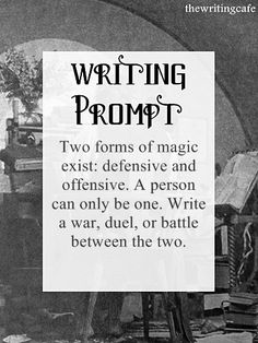 Two forms of magic exist: defensive and offensive. A person can only be one. Write a war, duel, or battle between the two. #writing #prompt