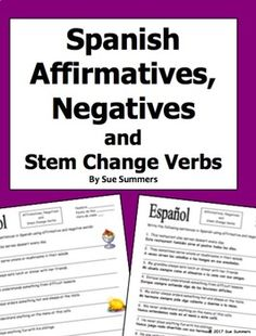 Spanish Affirmative and Negative Words with Stem Changes Verbs by Sue Summers - Spanish indefinites
