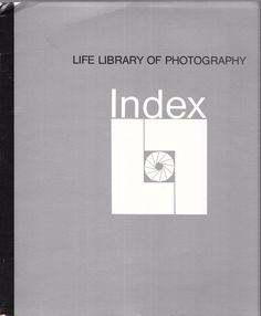Life Library of Photography Index 1972 Paperback Edition