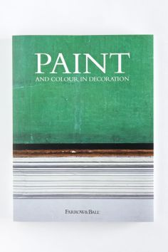 Farrow & Ball - Paint and Colour in Decoration