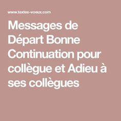 Messages de Départ Bonne Continuation pour collègue et Adieu à ses collègues Messages, Nutella, Macrame, Resume, Couture, Education, Crochet, Crafts, Texts