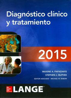 Diagnóstico clínico y tratamiento / editado por Stephen J. McPhee, Maxine A. Papadakis. -- 54ª ed. -- México ... [etc.] : McGraw-Hill Education, 2015.