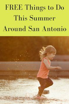 FREE Things to Do This Summer Around San Antonio | MCLife: San Antonio