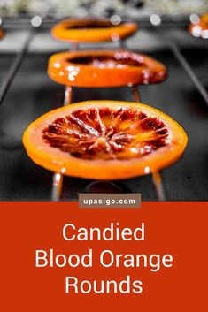 Two-Ingredient Candied Blood Orange Rounds - Up As I Go Candied Orange Slices, Orange Syrup, Banana Ice Cream, Peanut Butter Banana, Blood Orange, Candies, Great Recipes, Vegetarian Recipes, Food Photography