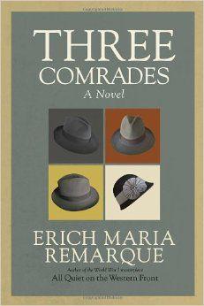 Title: Three Comrades Author: Erich Maria Remarque Genre: Novel Published: 1936