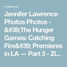 Jennifer Lawrence Photos Photos - 'The Hunger Games: Catching Fire' Premieres in LA — Part 3 - Zimbio
