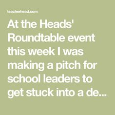 At the Heads' Roundtable event this week I was making a pitch for school leaders to get stuck into a deep curriculum review process - as many already have. Not because of the expectations of whatever accountability process is underway, but because it matters so much.  To a degree that is underplayed all too… Head S, Pitch, Curriculum, Knowledge, How To Get, Deep, School, Resume, Teaching Plan