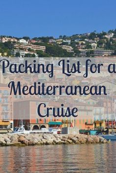 Great packing list for a Mediterranean Cruise via @disneyinsider