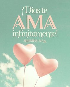 Dios te ama infinitamente JEREMIAS 31:3