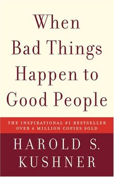 When bad things happen to good people - Harold S Kushner