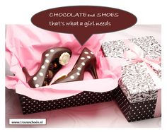 Chocolate and shoes: that's what a girl needs ....