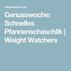 Genusswoche: Schnelles Pfannenschaschlik   Weight Watchers