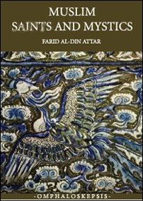 """The classic work by Farid al-Din Attar elegantly translated by A.J. Arberry whose """"translation"""" of the Q'uran is the most poetical I have read"""