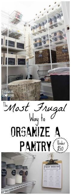 The Most Frugal Way to Organize a Pantry (under $50) | Bless'er House - Lots of great tips and resources!  Those storage containers are often expensive.