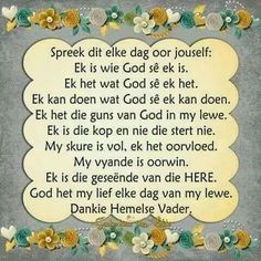 Wees wie God sê jy is. Mama Quotes, Pray Quotes, Scripture Verses, Bible Verses Quotes, Afrikaanse Quotes, Uplifting Words, Bible Prayers, Christian Quotes, Wise Words