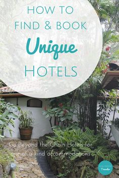 Go beyond chain hotels in Part 2 of How to find and book a Unique Hotel, perfect for family travel and road trips.