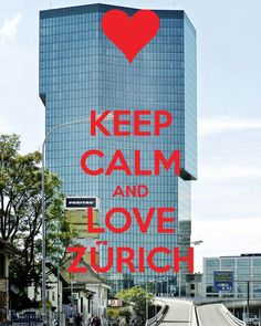 Keep Calm And Love Zurich, Switzerland
