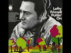 Lefty Frizzell - A Prayer On Your Lips Is Like Freedom In Your Hands - 1967 album - Puttin' On - - requested by - go check out her great playlist. Country Music Videos, Country Music Stars, Bluegrass Music, Song Lyrics, Prayers, The Past, Songs, Album, Fictional Characters