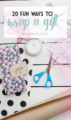 20 Fun Ways to Wrap a Gift | Get craft for Christmas | Find more at EverSoBritty.com