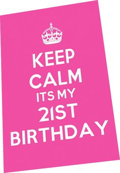 keep calm it's my 21st Birthday