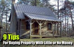 9 Tips for Buying Property With Little or No Money, frugal, land, home, diy, no money, bugout, shtf, prepping, teotwawki,
