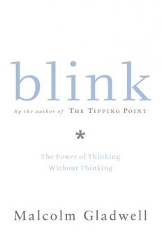 Blink: The Power of Thinking Without Thinking by Malcolm Gladwell #books #reading