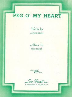 FRED FISHER - PEG O  MY HEART - 1913 - SLOWLY - ORIG. USA MUSIKNOTE