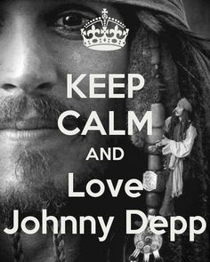 KEEP CALM AND Love Johnny Depp by me JMK