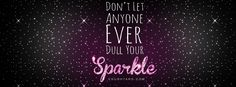 Don't Dull Your Sparkle Facebook Cover