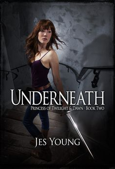 Underneath by Jes Young | Princess of Twilight & Dawn, BK#2 | E-Book |  Release  Date: November 30, 2012 | Urban Fantasy  #Paranormal