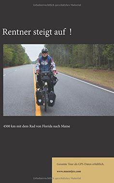 Rentner steigt auf!: 4500 km mit dem Rad von Florida nach... https://www.amazon.de/dp/3743138190/ref=cm_sw_r_pi_dp_x_iuRByb4CGS58J