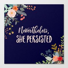 Nevertheless, She Persisted Canvas Print #ShePersisted #NeverthelessShePersisted