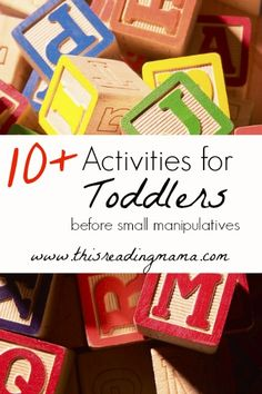 10+ Activities for Toddlers: Before Small Manipulatives   This Reading Mama