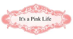 It's a Pink Life