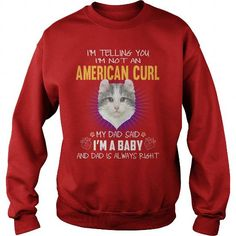 My Dad Said An American Curl Cat Baby Crew Sweatshirts T-Shirts, Hoodies ==►► Click Order This Shirt NOW!