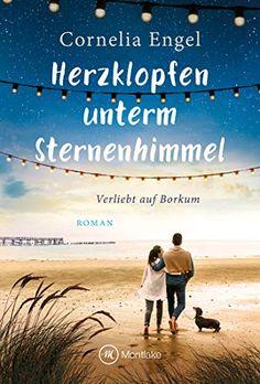Herzklopfen unterm Sternenhimmel (Verliebt auf Borkum 2) von Cornelia Engel Amazon Publishing, Kindle Unlimited, Promotion, Movies, Movie Posters, Mini, Products, In Love, Child Life