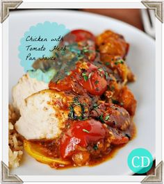 Healthy Meal Options: Chicken with Tomato Herb Pan Sauce