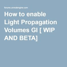 How to enable Light Propagation Volumes GI [ WIP AND BETA]