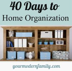 40 days to home organization index   UPDATED     One day at a time...  organize the Kitchen, bathroom, laundry room, outside, play room, arts & crafts area, garage, living room, menus, home command center, kids school supplies & more!