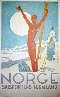Norge - Skisportens hjemland Norge - Skisportens hjemland . Designer: Davidsen, Trygve M. (1895-1978) Decade: 1930