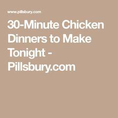 30-Minute Chicken Dinners to Make Tonight - Pillsbury.com