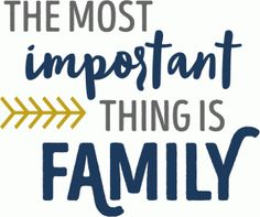 Silhouette Design Store - View Design most important thing is family phrase Silhouette Family, Silhouette Design, Family Quotes, Life Quotes, Family Vacation Shirts, Scrapbook Titles, Letter Form, Trust God, Lettering