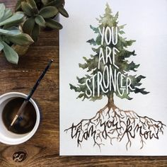 Stronger Than You Know Watercolor Print by DanyelleWoodsDesigns on Etsy https://www.etsy.com/listing/462306716/stronger-than-you-know-watercolor-print