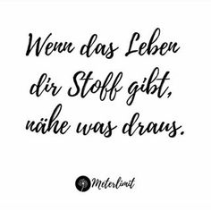 Meterlimit Stoffe - Made in Germany - Tattoo Care, Tattoo You, Take A Smile, Sewing Quotes, Dragon Tattoo For Women, Tattoo Signs, Easy Sewing Patterns, Sewing For Beginners, Learn To Sew